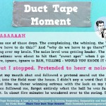Duct tape moment-noise