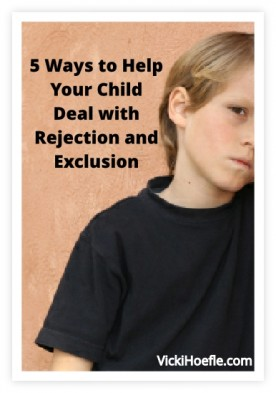 5 Ways to Help Your Child Deal with Rejection and Exclusion
