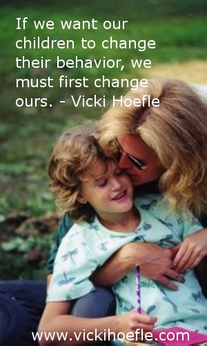 If we want our children to change their behavior, we must first change ours.